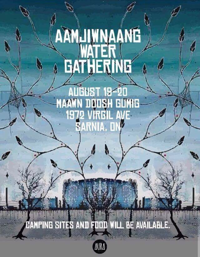 Aamjiwnaang Water Gathering, August 19-20 2016, Maawn Doosh Gumig, 1972 Virgin Ave., Sarnia, ON; Camping sites and food will be available