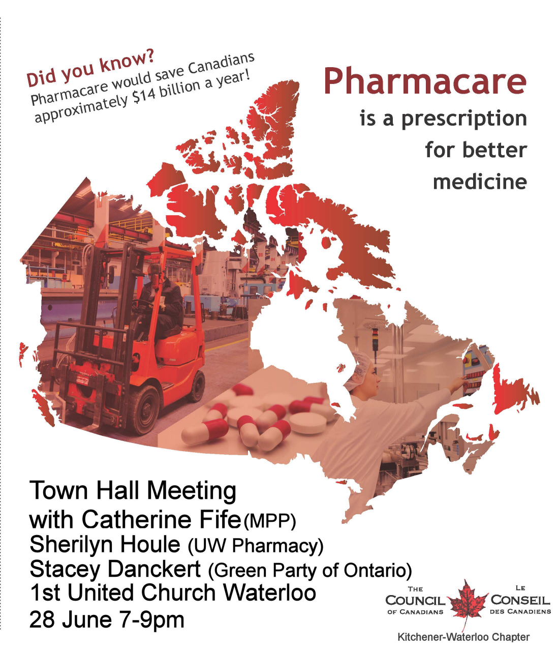 Did you know? Pharmacare would save Canadians approximately $14 billion a year! | Pharmacare is a prescription for better medicine | Town Hall Meeting with Catherine Fife MPP, Sherilyn Houle (UW Pharmacy), Stacey Danckert (Green Party of Ontario) | 1st United Church Waterloo | 28 June 2017 7:00pm - 9:00pm | The Council of Canadians Kitchener-Waterloo Chapter