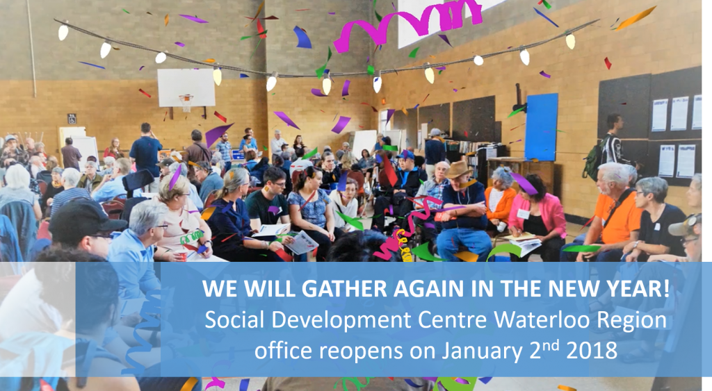 We will gather again in the New Year!   Social Development Centre Waterloo Region office reopens on January 2nd 2018 (people sitting in a discussion group with notetakers in the background)